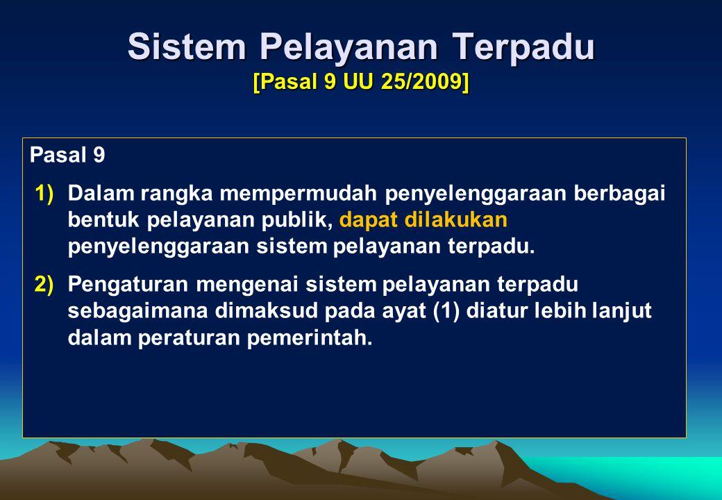 Sistem Pelayanan Terpadu [Pasal 9 UU 25/2009]